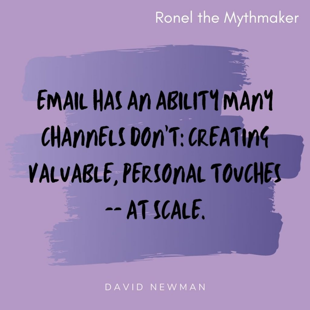 email has an ability many channels don't creating valuable personal touches at scale david newman